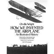 How We Invented the Airplane...,Wright, Orville,9780486256627