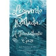 Leonardo Balada by de Dios, Juan Francisco; Bush, Peter; Balada, Leonardo (CON); Arrabal, Fernando (CON), 9780887486630