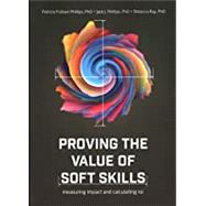 Proving the Value of Soft...,Phillips, Jack; Phillips,...,9781950496631