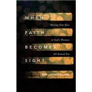 When Faith Becomes Sight by Booram, Beth; Booram, David, 9780830846634