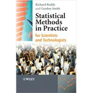 Statistical Methods in Practice For Scientists and Technologists by Boddy, Richard; Smith, Gordon, 9780470746646