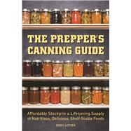 The Prepper's Canning Guide...,Luther, Daisy,9781612436647