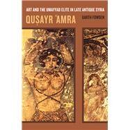 Qusayr 'Amra by Fowden, Garth, 9780520236653