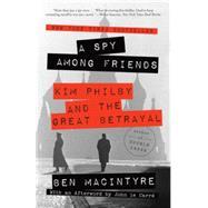 A Spy Among Friends by MACINTYRE, BENLE CARRÉ, JOHN, 9780804136655