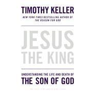 Jesus the King Understanding...,Keller, Timothy,9781594486661