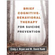 Brief Cognitive-Behavioral...,Bryan, Craig J.; Rudd, M....,9781462536665