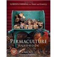 The Permaculture Handbook,Bane, Peter; Holmgren, David,9780865716667