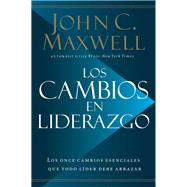 Los Cambios En Liderazgo by Maxwell, John C., 9780718096670