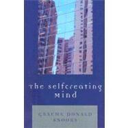 The Selfcreating Mind,Snooks, Graeme Donald,9780761836681
