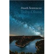 Death Sentences by Olson, Toby, 9781848616684