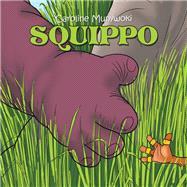 Squippo by Munywoki, Caroline, 9781796086690