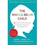 The Whole-Brain Child 12...,Siegel, Daniel J.; Bryson,...,9780553386691