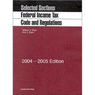 Federal Income Tax Code And Regulations, 2004-2005: Selected Sections, 2004-2005 Statutory Supplement by Klein, William A.; Stark, Kirk J., 9781587786693