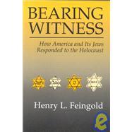Bearing Witness: How America...,Feingold, Henry L.,9780815626701