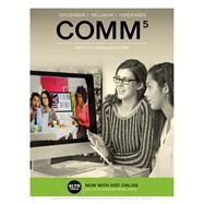 COMM (with COMM Online, 1 term (6 months) Printed Access Card) by Sellnow, Deanna D.; Verderber, Kathleen S.; Verderber, Rudolph F., 9781337406703