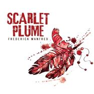 Scarlet Plume by Manfred, Frederick; Dove, Eric G., 9781633796713