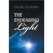 The Endearing Light by Czobitko, Cecile, 9781973676713