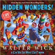 Can You See What I See?: Hidden Wonders (From the Creator of I Spy) by Wick, Walter; Wick, Walter, 9781338686715