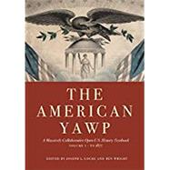 The American Yawp,Locke, Joseph L.; Wright, Ben,9781503606715