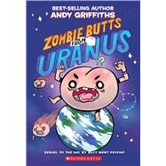Zombie Butts from Uranus by Griffiths, Andy, 9781338546736