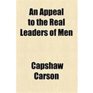An Appeal to the Real Leaders...,Carson, Capshaw,9781154496741