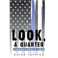 Look, a Quarter by Topping, Glenn, 9781796076752