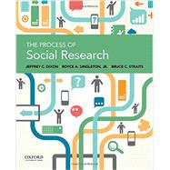 The Process of Social Research,Dixon, Jeffrey C.; Singleton,...,9780199946754