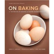On Baking (Update) A Textbook...,Labensky, Sarah R.; Martel,...,9780133886757