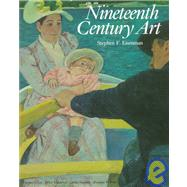 Nineteenth Century Art : A Critical History by Eisenman, Stephen F.; Crow, Thomas E.; Lukacher, Brian (CON), 9780500236758