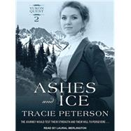 Ashes and Ice by Peterson, Tracie; Merlington, Laural, 9781494506759