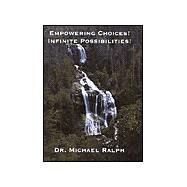 Empowering Choices--Infinite...,Ralph, Michael,9781581126761