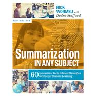 Summarization in Any Subject by Rick Wormeli; Dedra Stafford, 9781416626770