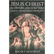 Jesus Christ in History and...,McKnight, Edgar V.,9780865546776