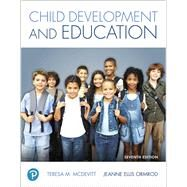 Child Development and...,McDevitt, Teresa M.; Ormrod,...,9780134806778