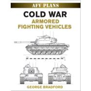 Cold War Armored Fighting...,Bradford, George,9780811706780