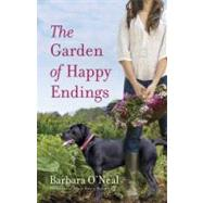 The Garden of Happy Endings by O'Neal, Barbara, 9780553386783