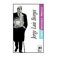 Nueva antologia personal / New Personal Anthology by Borges, Jorge Luis, 9789682316784