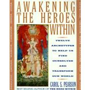 Awakening the Heroes Within:...,Pearson, Carol S.,9780062506788