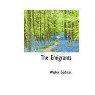 The Emigrants by Cochran, Wesley, 9781110446797