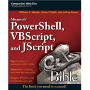 Microsoft Powershell, VBScript and JScript Bible by Stanek, William R.; O'Neill, James; Rosen, Jeffrey, 9780470386804