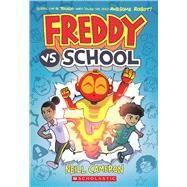 Freddy vs. School, Book #1 by Cameron, Neill, 9781338686814
