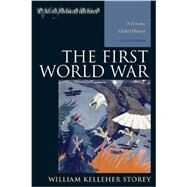 The First World War: A...,Storey, William Kelleher,9781442226814