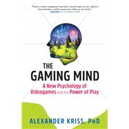 The Gaming Mind by Kriss, Alexander, Ph.D., 9781615196814