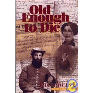 Old Enough to Die,Wills, Ridley,9781881576815