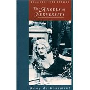 The Angels of Perversity by de Gourmont, Remy, 9780946626816
