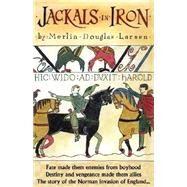 Jackals in Iron: A Novel,Larsen, Merlin Douglas,9781888106831