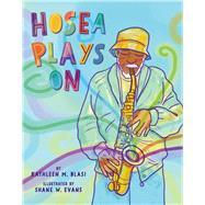 Hosea Plays on by Blasi, Kathleen M.; Evans, Shane W., 9781454926832