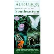 National Audubon Society Regional Guide to the Southeastern States Alabama, Arkansas, Georgia, Kentucky, Louisiana, Mississippi, North Carolina, South Carolina, Tennessee by Unknown, 9780679446835