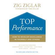 Top Performance by Ziglar, Zig; Ziglar, Tom; Partridge, Howard (CON); Mattson, David (CON); Dhanam, Krish (CON), 9780800736842