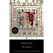 The Analects: Lunya by Confucius; Chin, Annping; Chin, Annping (CON); Chin, Annping, 9780143106852